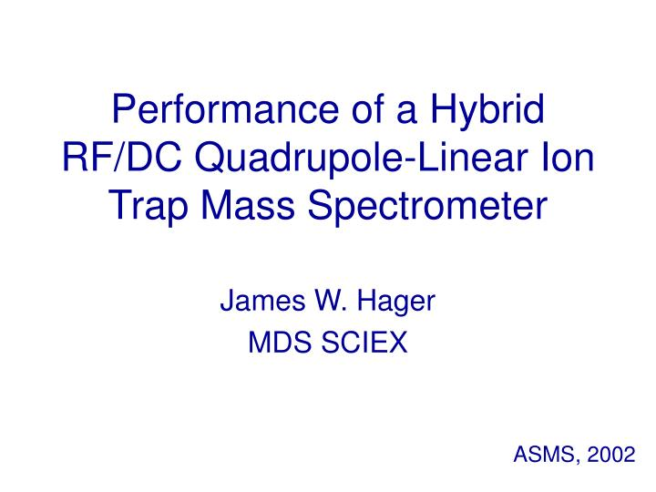 Performance of a hybrid rf dc quadrupole linear ion trap mass spectrometer