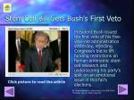 stem cell bill gets bush s first veto