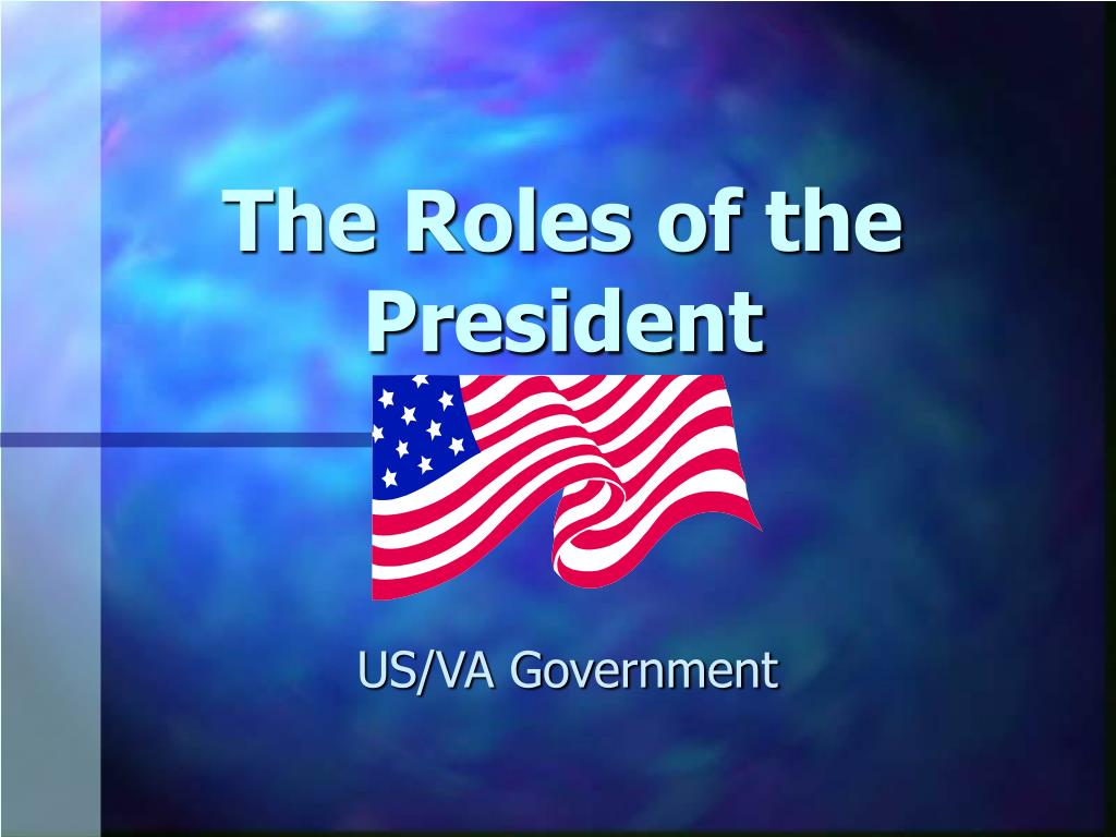 the roles of the president l.