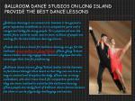 ballroom dance studios on long island provide the best dance lessons
