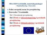 tba 4110 geoteknikk materialegenskaper standardisering eurocodes
