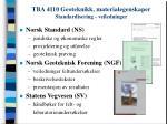 tba 4110 geoteknikk materialegenskaper standardisering veiledninger