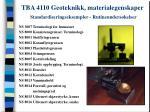 tba 4110 geoteknikk materialegenskaper standardiseringseksempler rutineunders kelser