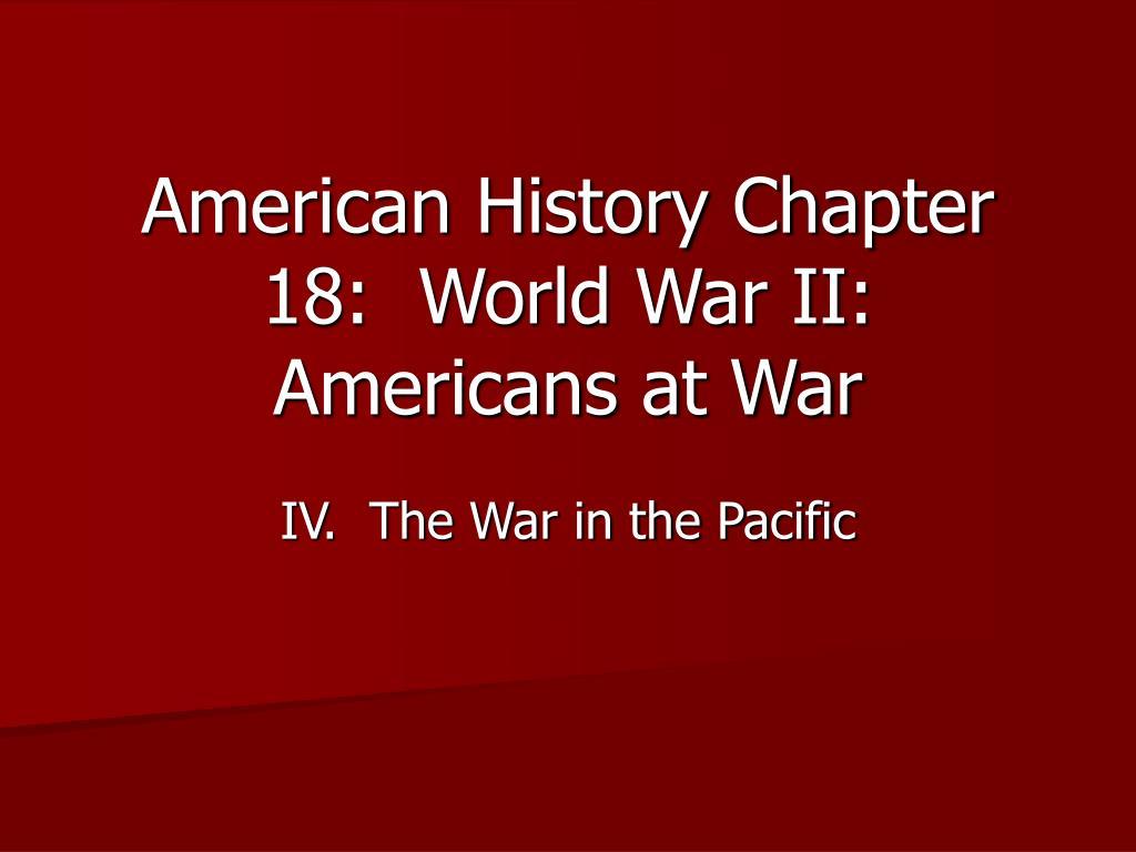 american history chapter 18 world war ii americans at war l.