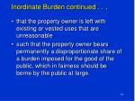 inordinate burden continued