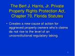 the bert j harris jr private property rights protection act chapter 70 florida statutes