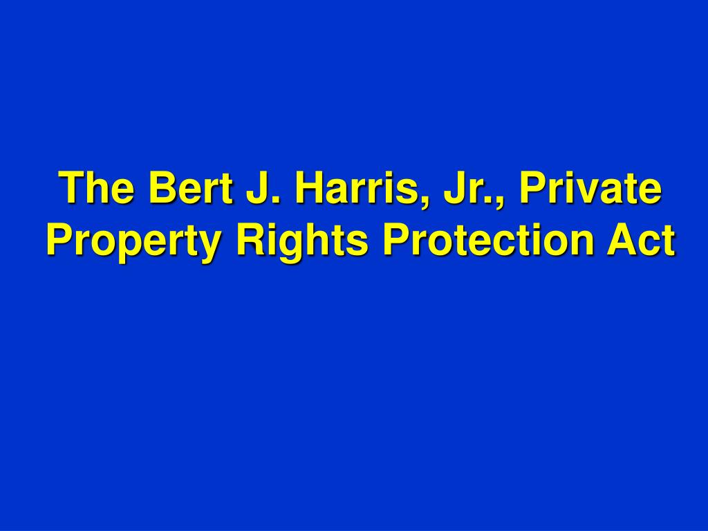 the bert j harris jr private property rights protection act l.