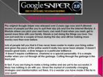 what is it google sniper 2