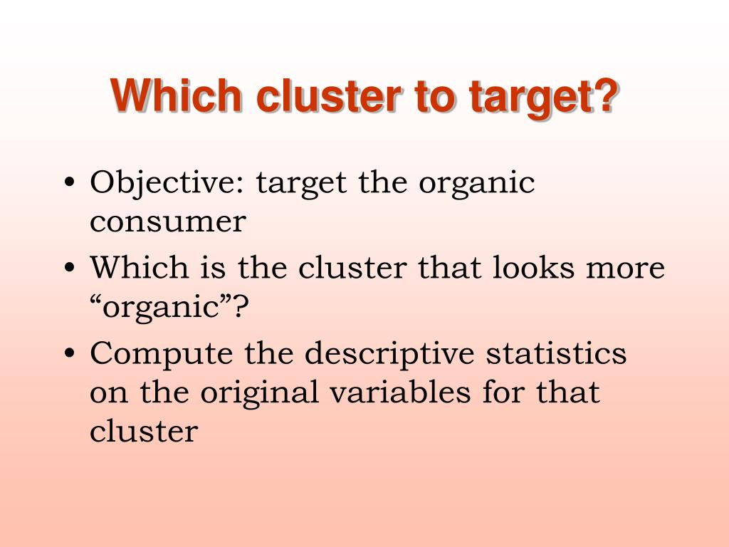 Which cluster to target?