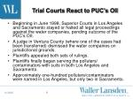 trial courts react to puc s oii
