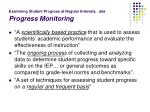 examining student progress at regular intervals aka progress monitoring
