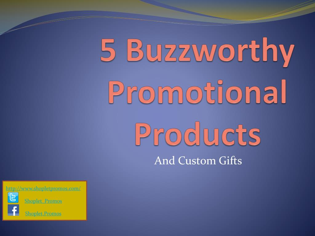 5 buzzworthy promotional products l.