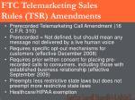 ftc telemarketing sales rules tsr amendments