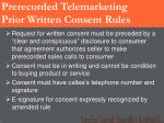 prerecorded telemarketing prior written consent rules