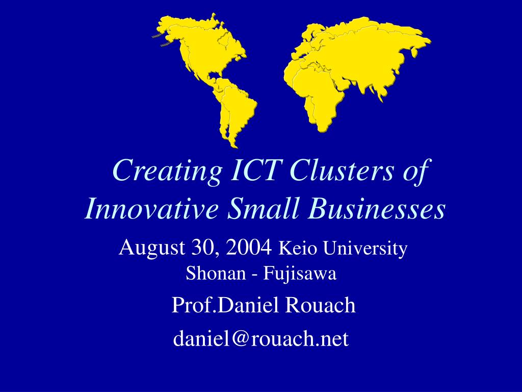 creating ict clusters of innovative small businesses l.