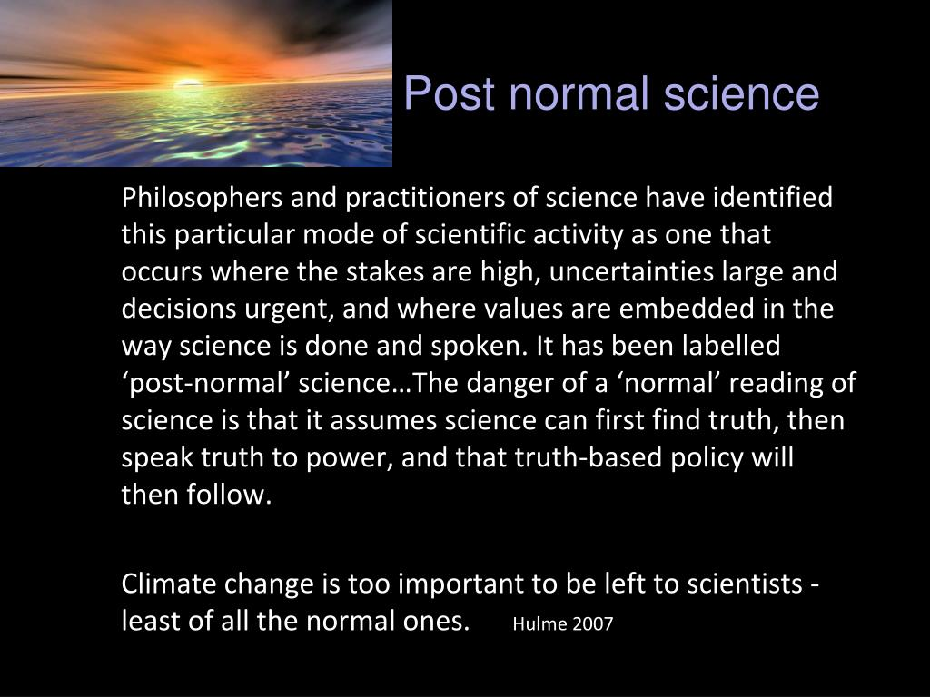 Post normal science