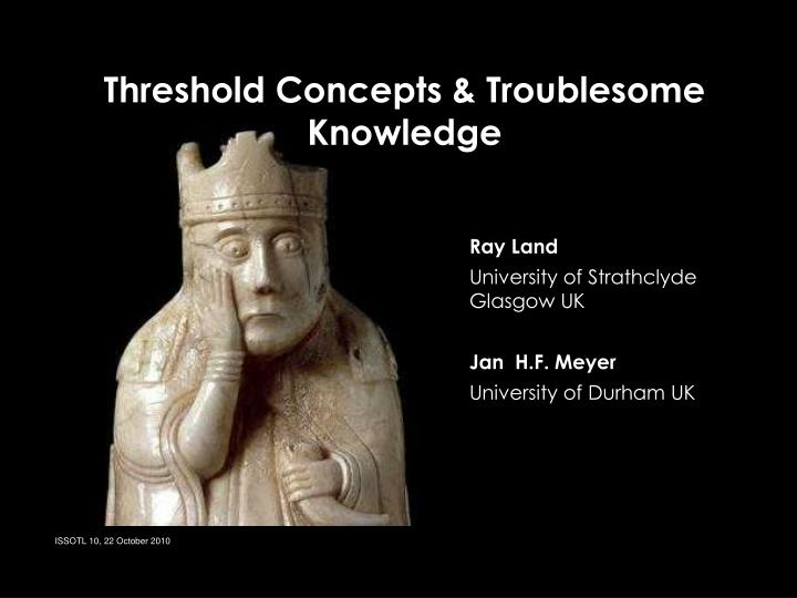 Threshold concepts troublesome knowledge