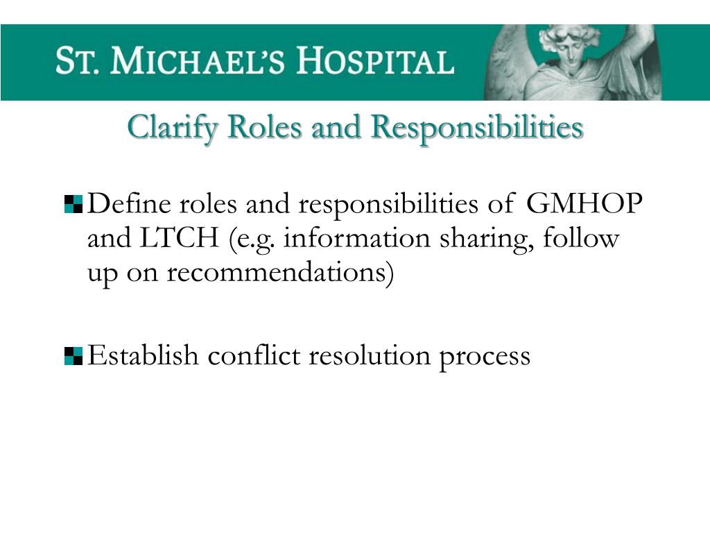Define roles and responsibilities of GMHOP and LTCH (e.g. information sharing, follow up on recommendations)