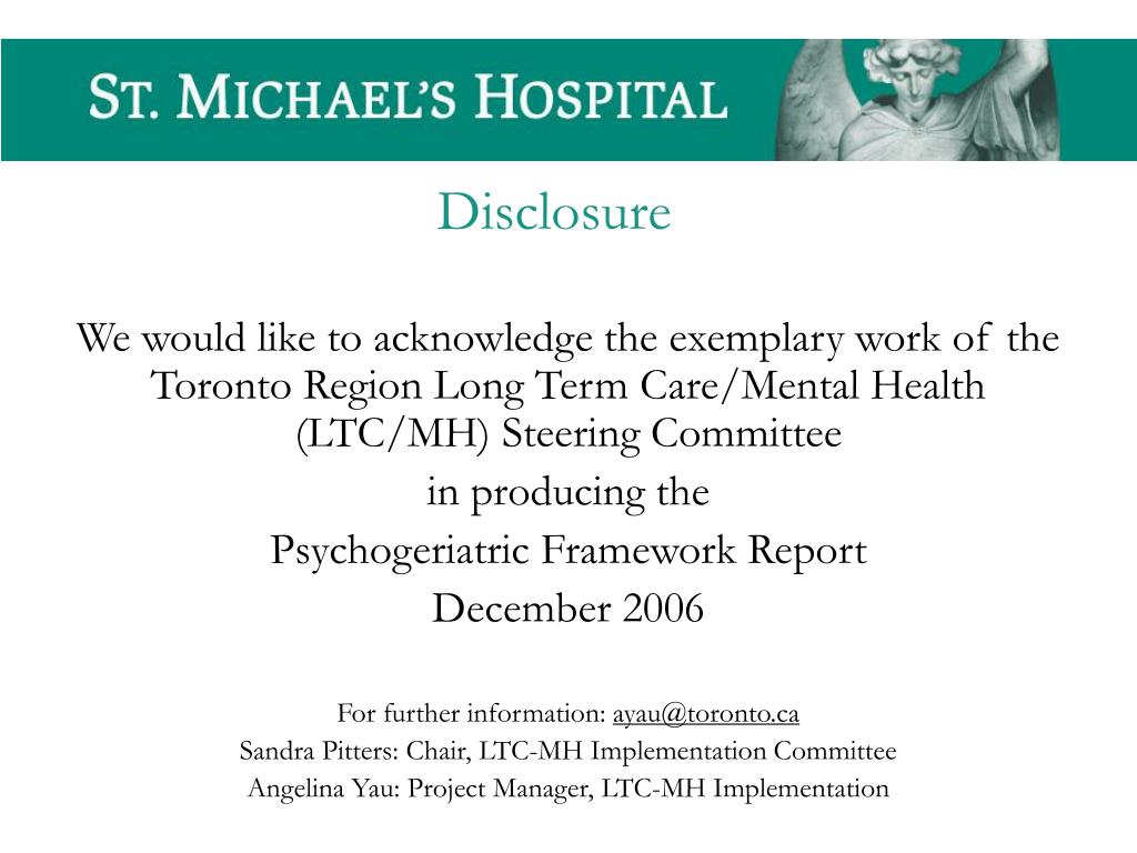 We would like to acknowledge the exemplary work of the Toronto Region Long Term Care/Mental Health (LTC/MH) Steering Committee