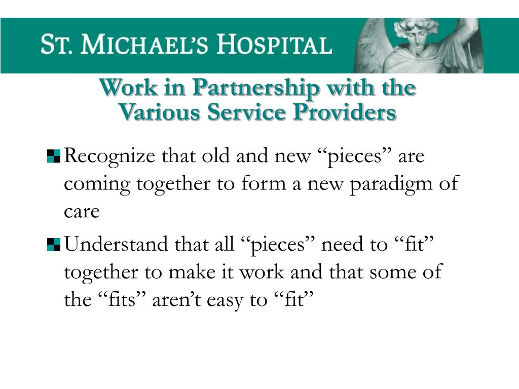 "Recognize that old and new ""pieces"" are coming together to form a new paradigm of care"