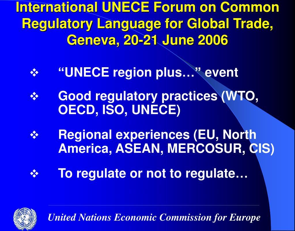 International UNECE Forum on Common Regulatory Language for Global Trade,