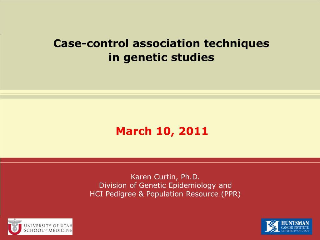 case control association techniques in genetic studies l.