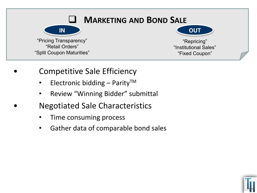 Marketing and Bond Sale
