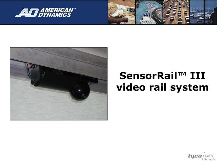 SensorRail™ III video rail system