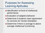 purposes for assessing learning aptitudes