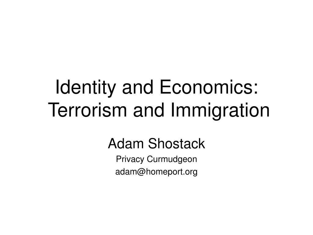 identity and economics terrorism and immigration l.