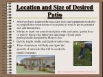 location and size of desired patio