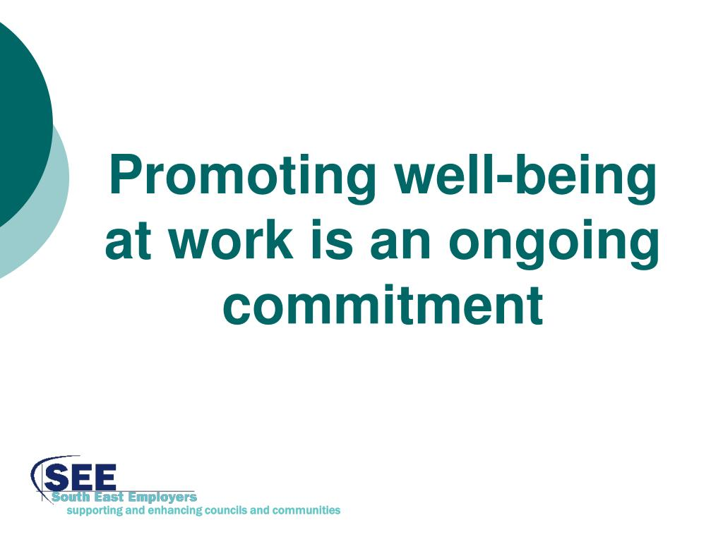 Promoting well-being at work is an ongoing commitment