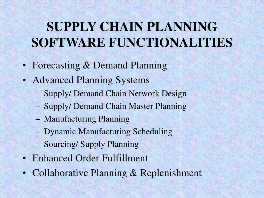 SUPPLY CHAIN PLANNING SOFTWARE FUNCTIONALITIES