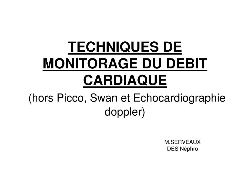 techniques de monitorage du debit cardiaque hors picco swan et echocardiographie doppler l.