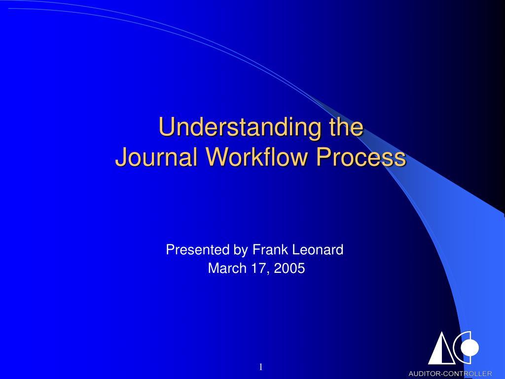 understanding the journal workflow process l.