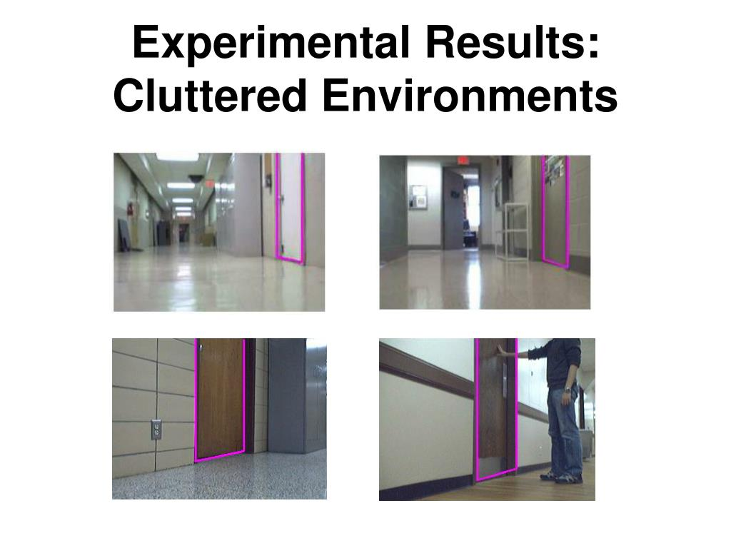 Experimental Results: Cluttered Environments
