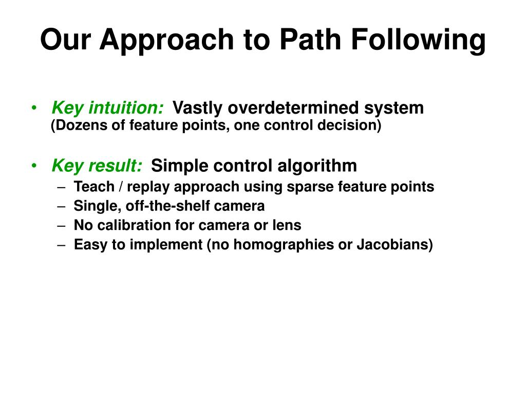Our Approach to Path Following