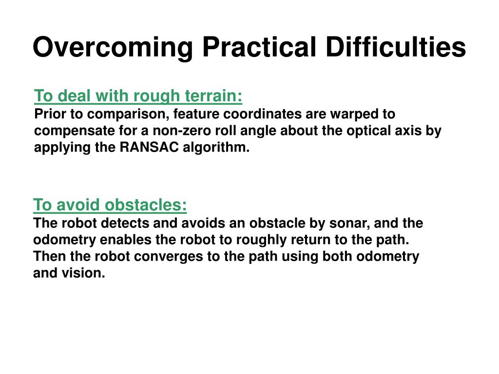 Overcoming Practical Difficulties