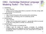 cmu cambridge statistical language modeling toolkit the tools 1