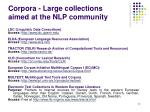 corpora large collections aimed at the nlp community