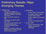 preliminary results major emerging themes