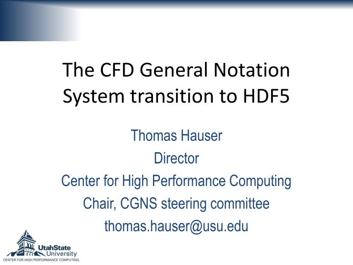 The cfd general notation system transition to hdf5