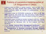 publicity of successful implementation of i p programme in ongc15