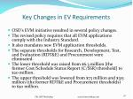 key changes in ev requirements