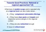 towards good practices national or regional approaches ii