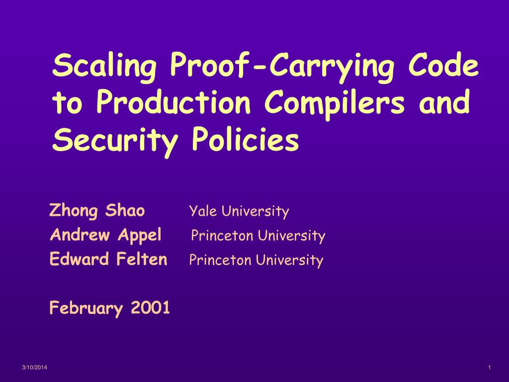 scaling proof carrying code to production compilers and security policies l.