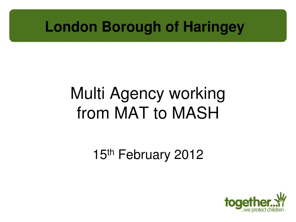 multi agency working from mat to mash l.
