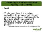 the coming of first response multi agency team frmat
