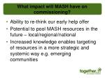 what impact will mash have on commissioning
