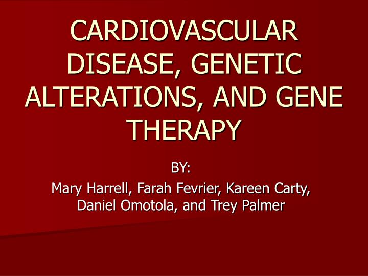 cardiovascular disease genetic alterations and gene therapy n.